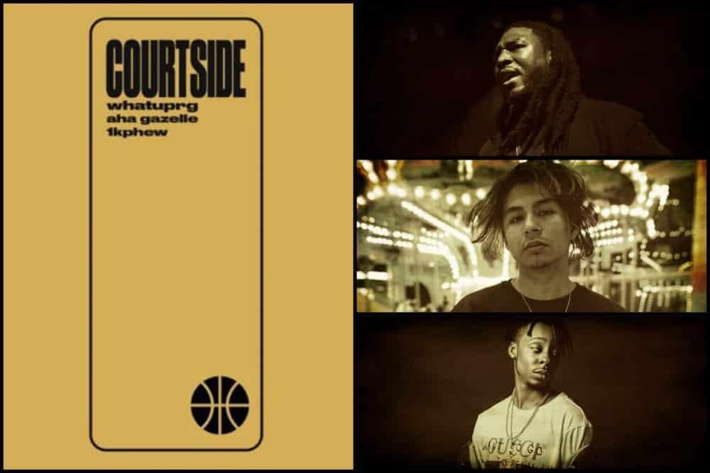 "WHATUPRG | ""Courtside"" featuring Aha Gazelle & 1k Phew"